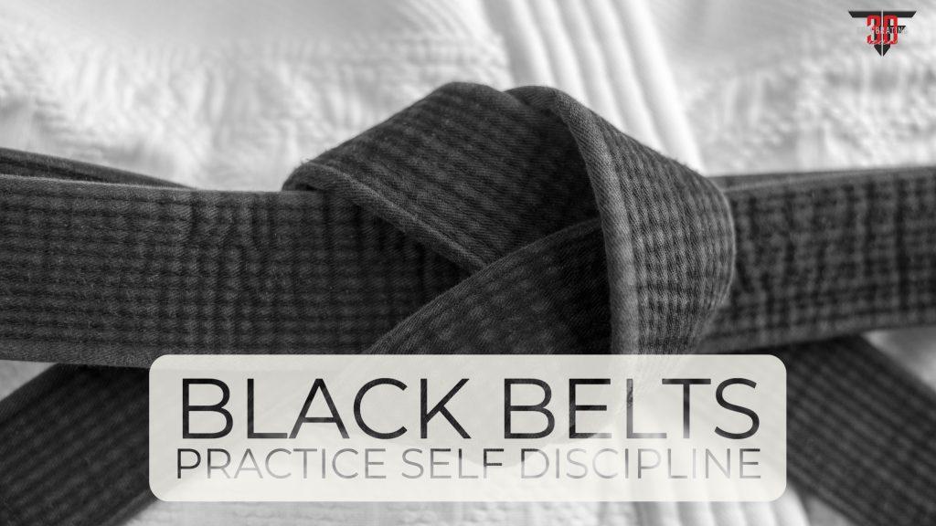 black-belts-practice-self-discipline